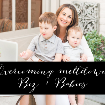 Overcoming meltdown – biz + babies