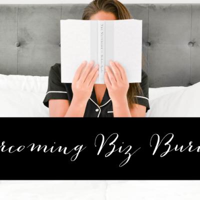 Overcoming Biz Burnout
