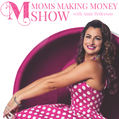 Moms Making Money Show Cover